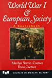World War I and European Society, Frans Coetzee and Marilyn Shevin-Coetzee, 0669334707