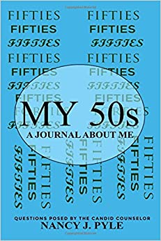 My 50s: A Journal About Me (The Candid Counselor Presents)