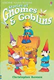 Gnomes and Goblins, Christopher Rawson, 0794504078