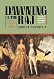 img - for Dawning of the Raj: The Life and Trials of Warren Hastings book / textbook / text book