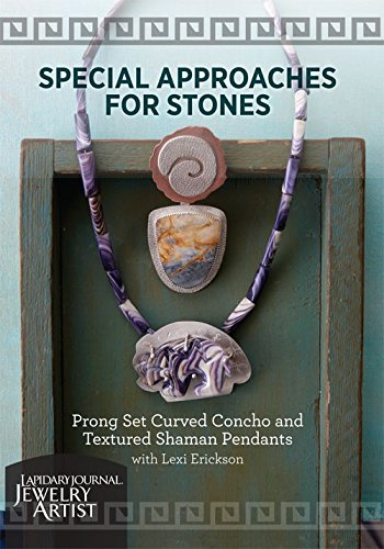 Special Approaches for Stones: Prong Set Curved Concho and Textured Shaman Pendants with Lexi Erickson