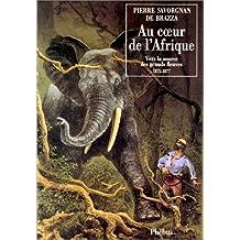 AU COEUR DE L'AFRIQUE VERS LA SOURCE DES GRANDS FLEUVES 1875-1877