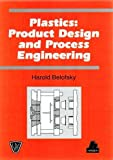 Plastics Product Design and Process Engineering, Belofsky, Harold, 1569901791