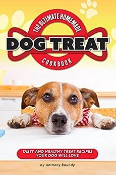 Ultimate Homemade Dog Treat Cookbook ebook product image
