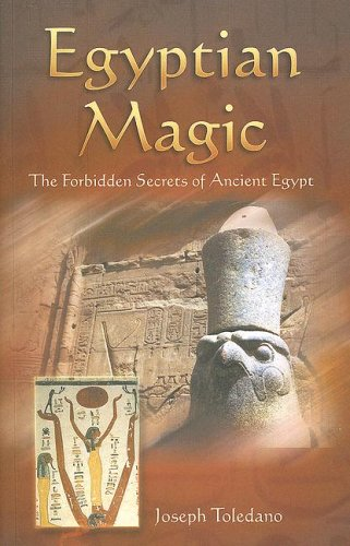 Egyptian Magic: The Forbidden Secrets of Ancient Egypt