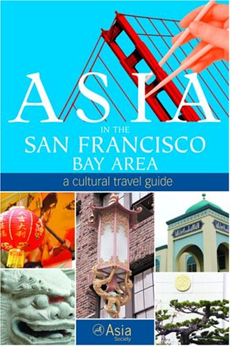 Asia in the San Francisco Bay Area: A Cultural Travel Guide PDF