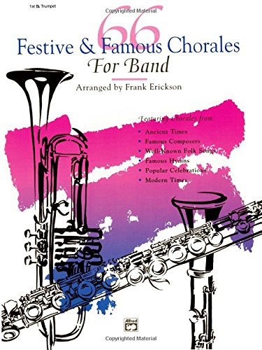 66 Festive & Famous Chorales for Band: 1st B-flat Trumpet