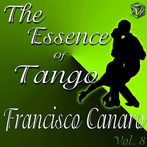 ... The Essence of Tango: Francisc.