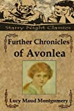 Further Chronicles of Avonlea, L. M. Montgomery, 1483927830