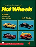 Complete Book of Hot Wheels, Bob Parker, 0764310836