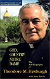 God, Country, Notre Dame: The Autobiography of Theodore M. Hesburgh