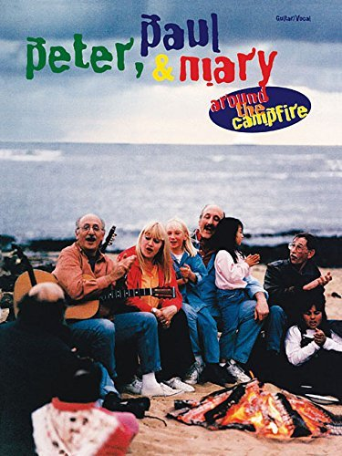 Peter, Paul & Mary: Around the Campfire: Guitar/Vocal
