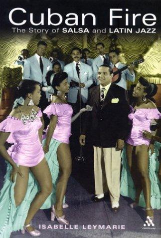 Download Cuban Fire: The Story of Salsa and Latin Jazz (Bayou Press) ebook