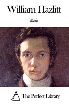 william hazlitt essays and criticism William hazlitt essay - critical essays hazlitt, william introduction print print document pdf list cite link link william hazlitt.