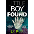 Little Boy Found: A Psychological Thriller Unlike Anything You've Read Before!