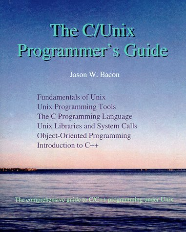 The C/Unix Programmer's Guide by Brand: Acadix Software Consulting