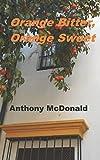 img - for Orange Bitter, Orange Sweet (Seville Trilogy) book / textbook / text book