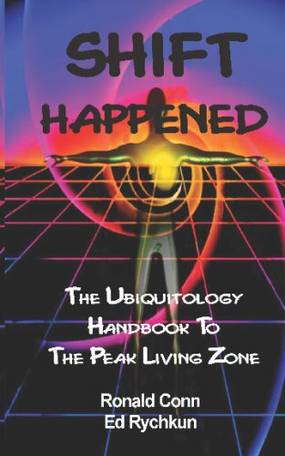 Download Shift Happened: The Ubiquitology Handbook To The Peak Living Zone ebook