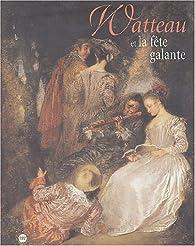 Watteau et la fête galante par Musée des Beaux-Arts  de Paris