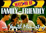 101 Ways To Be Family-Friendly In Youth Ministry, Tom Lytle and Kelly Schwartz, 0834116596