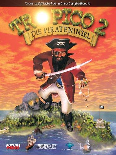 Tropico 2 - Die Pirateninsel (Lösungsbuch)