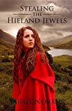 img - for Stealing the Hieland Jewels (Historical Time Travel) book / textbook / text book