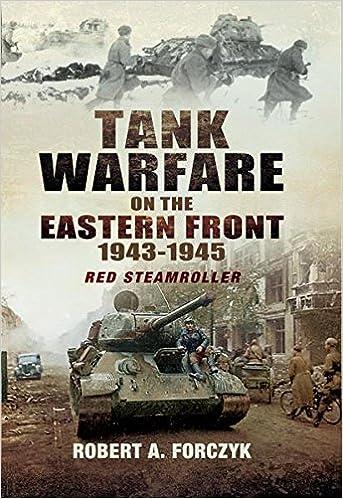 Lataa kirjoja ipadissa Tank Warfare on the Eastern Front 1943-1945: Red Steamroller by Robert Forczyk PDF