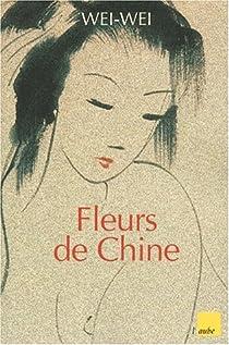 Fleurs de Chine par Wei