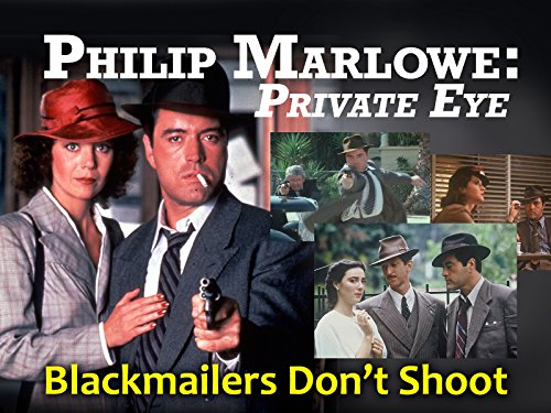 Philip Marlowe: Private Eye: Blackmailers Don't Shoot (Best Face Exfoliator For Acne)