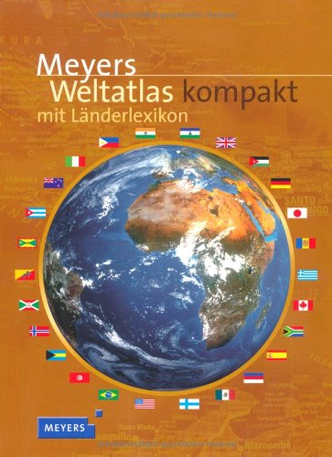 meyers-weltatlas-kompakt-mit-lnderlexikon-die-staaten-der-erde-in-karten-und-fakten