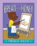 Bread and Honey (A Frank Asch Bear Book)