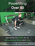 img - for Powerlifting Over 50: Mastering the Skills for an Empowered Body and Life book / textbook / text book
