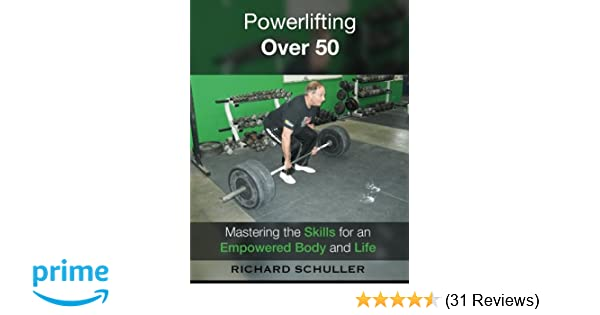 Powerlifting Over 50: Mastering the Skills for an Empowered