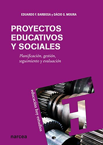 Proyectos educativos y sociales: Planificación, gestión, seguimiento y evaluación (EE nº 125) (Spanish Edition)