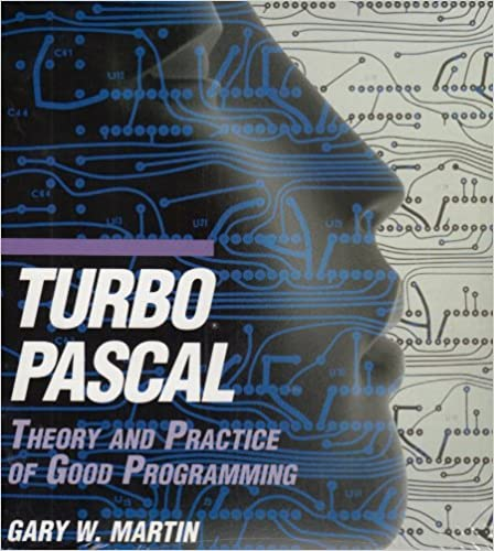 Turbo Pascal: Theory and Practice of Good Programming: 9780195107302: Computer Science Books @ Amazon.com