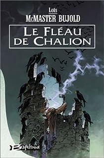 Cycle de Chalion : [1] : Le fléau de Chalion, Bujold, Lois McMaster