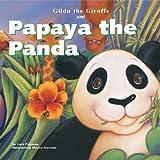 Gilda the Giraffe and Papaya the Panda, Lucie Papineau, 1404812938