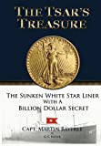 The Tsar's Treasure: The Sunken White Star Liner with a Billion Dollar Secret, Martin Bayerle, Gerald Payne, 0988876000