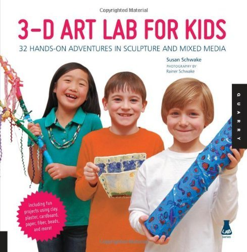 3D Art Lab for Kids: 32 Adventures in Sculpture and Mixed Media: 30 Adventures in Sculpture and Mixed Media (Lab Series) by Schwake. Susan ( 2013 ) Paperback