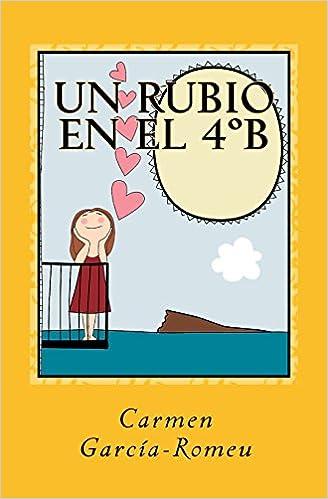 Un rubio en el 4ºB: Novela en papel: Amazon.es: Garcia-Romeu ...