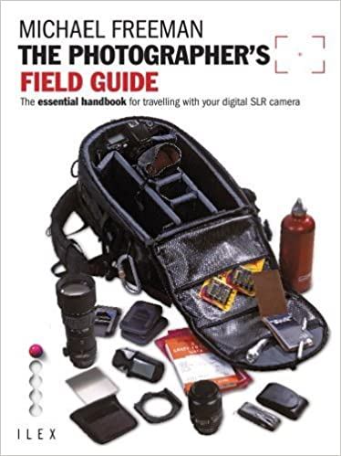 Book The Photographer's Field Guide: The Essential Handbook for Travelling with Your Digital SLR Camera by Freeman, Michael (2009)