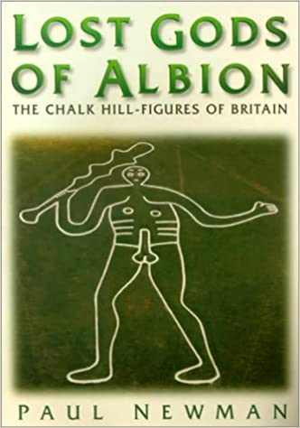 Lost Gods of Albion: The Chalk Hill-Figures of Britain ...