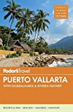 Fodor s Puerto Vallarta: with Guadalajara and Riviera Nayarit (Full-color Travel Guide)