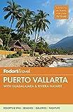 Fodor's Puerto Vallarta: with Guadalajara & Riviera Nayarit