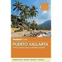 Fodor's Puerto Vallarta: with Guadalajara & Riviera Nayarit (Full-color Travel Guide, Band 6)