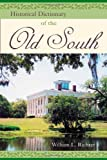 Historical Dictionary of the Old South, William L. Richter, 0810850745