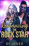 Romancing the Rock Star: A Rockstar Romance