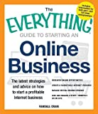 The Everything Guide to Starting an Online Business: The Latest Strategies and Advice on How To Start a Profitable Internet Business