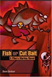 Fish or Cut Bait, Dave Bednar, 0595223265