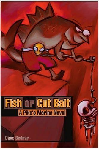 Fish or Cut Bait: A Pike's Marina Novel